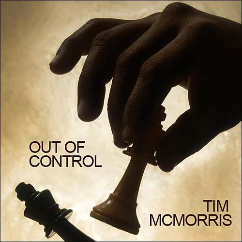 Play & Download Out Of Control - Single by Tim McMorris | Napster