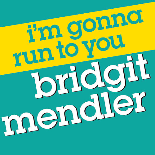 Play & Download I'm Gonna Run to You by Bridgit Mendler | Napster