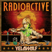 Play & Download Radioactive by YelaWolf | Napster