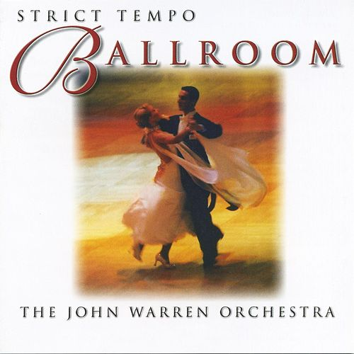 Play & Download Strict Tempo Ballroom by The John Warren Orchestra | Napster