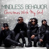 Play & Download Christmas With My Girl by Mindless Behavior | Napster