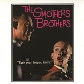 Play & Download Curb Your Tongue, Knave! by The Smothers Brothers | Napster