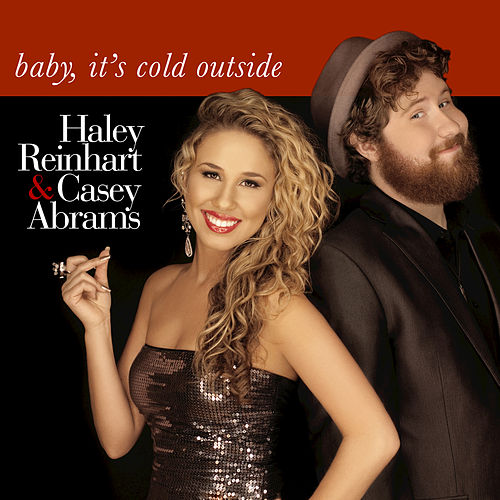 Play & Download Baby, It's Cold Outside by Haley Reinhart | Napster
