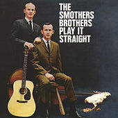 Play & Download The Smothers Brothers Play It Straight by The Smothers Brothers | Napster