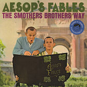 Play & Download Aesop's Fables: The Smothers Brothers Way by The Smothers Brothers | Napster