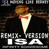 Play & Download Moving Like Berney (Remix) by Isa | Napster