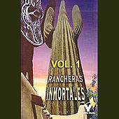 Rancheras Inmortales Volume 1 by Various Artists