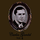 Play & Download Carlos Gardel  Volume 4 by Carlos Gardel | Napster