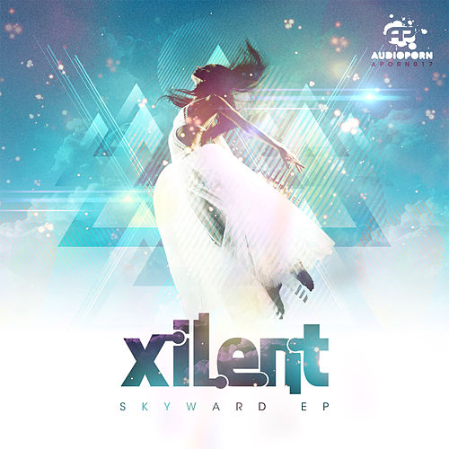 Play & Download Skyward EP by Xilent | Napster