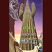 Rancheras Inmortales Volume 3 by Various Artists