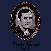 Play & Download Carlos Gardel Volume 2 by Carlos Gardel | Napster