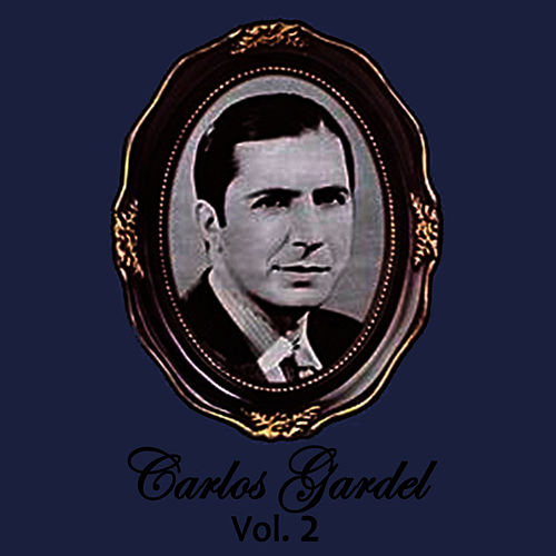 Play & Download Carlos Gardel Volume 2 by Carlos Gardel | Napster