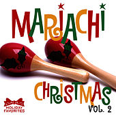 Play & Download A Mariachi Christmas Vol. II by Holiday Favorites   Napster