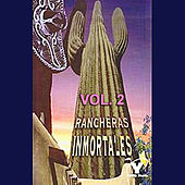Play & Download Rancheras Inmortales Volume 2 by Various Artists | Napster
