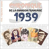 Play & Download The French Song - Chronique de la Chanson Française (1939), Vol. 16 by Various Artists | Napster