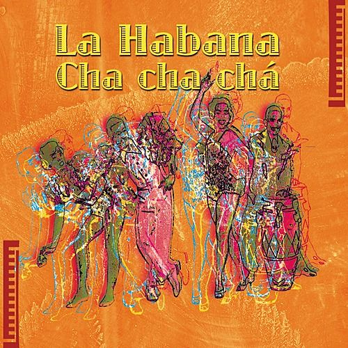 La Habana Cha Cha Cha by Various Artists