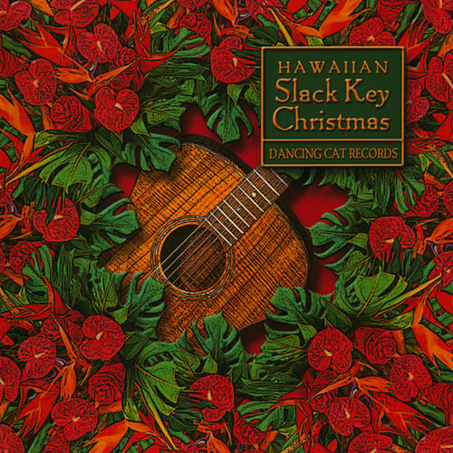 Play & Download Hawaiian Slack Key Christmas by Various Artists | Napster