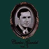 Play & Download Carlos Gardel Volume 3 by Carlos Gardel | Napster