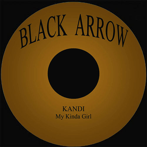 Play & Download My Kinda Girl by Kandi | Napster