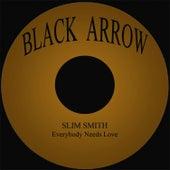 Everybody Needs Love by Slim Smith