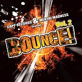 Play & Download Bounce!, Vol. 2 (Best of Hands Up Techno, Electro House, Trance & #1 2010 Dance Club Hits) by Various Artists | Napster