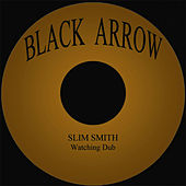 Play & Download Watching Dub by Slim Smith | Napster