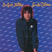 Play & Download Scuba Divers by Dwight Twilley | Napster