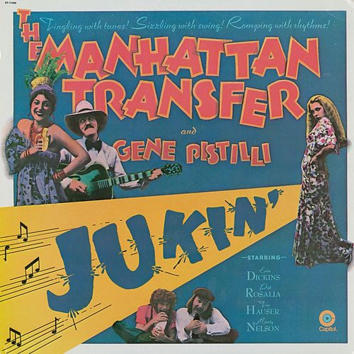 Play & Download Jukin' (feat. Gene Pistilli) by The Manhattan Transfer | Napster