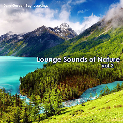 Play & Download Lounge Sounds Of Nature Vol.2 by Various Artists | Napster