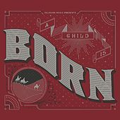 A Child Is Born by Sojourn