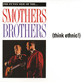 Play & Download Think Ethnic! by The Smothers Brothers | Napster