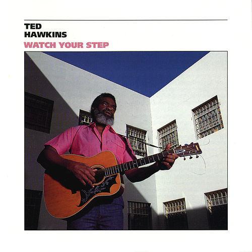 Watch Your Step by Ted Hawkins