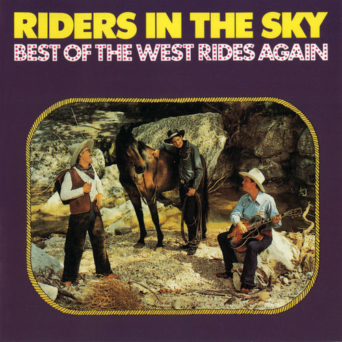 Play & Download Best of the West Rides Again by Riders In The Sky | Napster