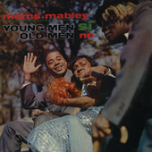 Play & Download Young Men Si, Old Men No by Moms Mabley | Napster