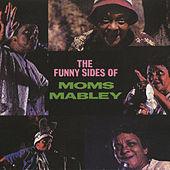 The Funny Sides Of Moms Mabley by Moms Mabley