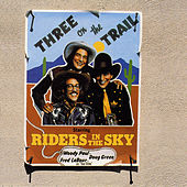 Play & Download Three on the Trail by Riders In The Sky | Napster