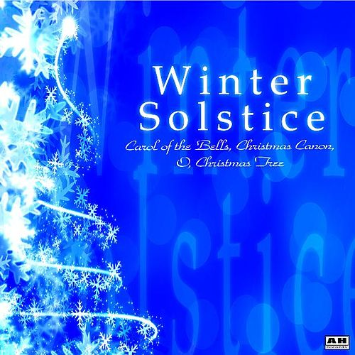 Winter Solstice: Carol of the Bells, Christmas Canon, O, Christmas Tree by Winter Solstice