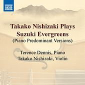 Play & Download Takako Nishizaki Plays Suzuki Evergreens (Piano predominant versions) by Takako Nishizaki | Napster