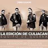 Play & Download Equipo De Guerra by La Edicion De Culiacan | Napster