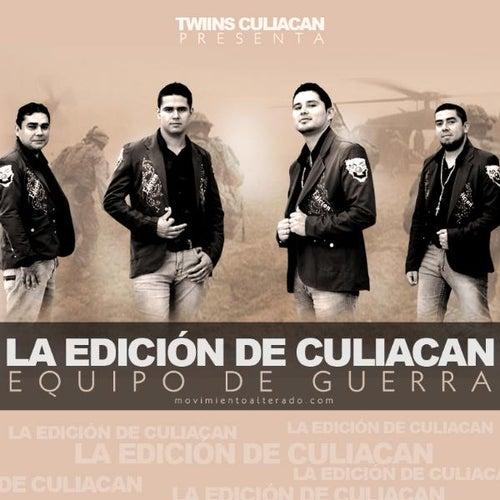 Play & Download Equipo De Guerra by La Edicion De Culiacan | Napster