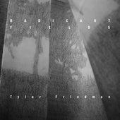 Radicant Fields by Tyler Friedman