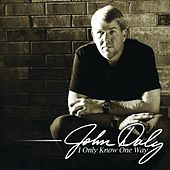 I Only Know One Way by John Daly