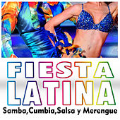 Play & Download Fiesta Latina. Samba, Cumbia, Salsa y Merengue by Various Artists | Napster