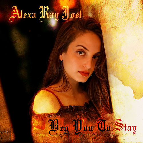 Beg You to Stay by Alexa Ray Joel