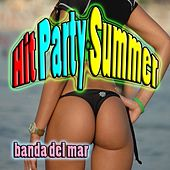 Hit Party Summer (Musica Latino-Americana, Successi Estivi, Summer Hits, Hit Parade Latina) by Los Del Mar