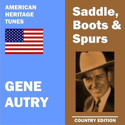 Play & Download Saddle, Boots and Spurs by Gene Autry | Napster