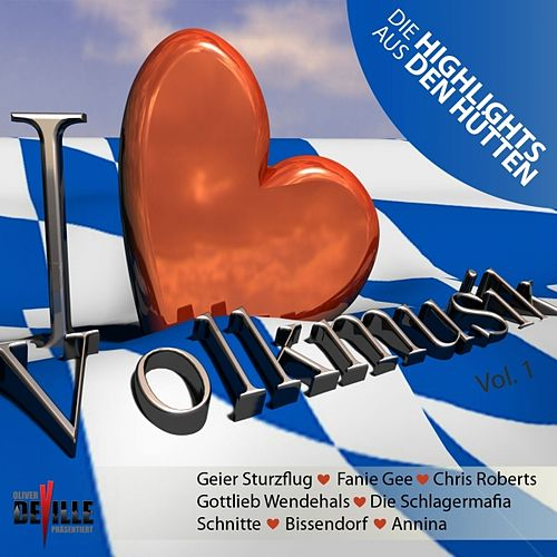 I love Volksmusik (Die Highlights aus den Hütten) by Various Artists