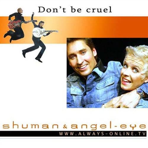 Don't be Cruel by René Shuman