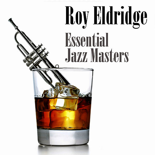 Play & Download Essential Jazz Masters by Roy Eldridge | Napster