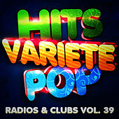 Play & Download Hits Variété Pop Vol. 39 (Top Radios & Clubs) by Hits Variété Pop | Napster